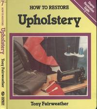 How To Restore Upholstery  [ Osprey Restoration Guide 7 ].