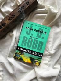 Strangers In Death by J.D. Robb (Nora Roberts) - 2008