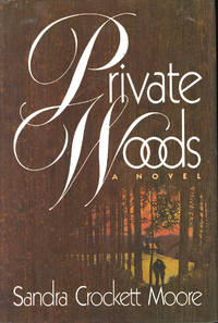 Private woods. by  Sandra Crockett Moore - First Edition - 1988 - from Joseph Valles - Books and Biblio.co.uk