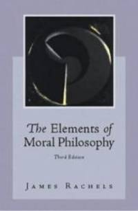 The Elements of Moral Philosophy by James Rachels - 1999-09-02 - from Books Express and Biblio.com