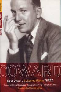 Coward - Plays 3 : Design for Living; Cavalcade; Conversation Piece; Tonight at 8. 30 (i); Still Life by No?l Coward - Paperback - 2008 - from ThriftBooks and Biblio.co.uk