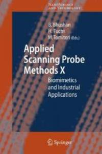 Applied Scanning Probe Methods X: Biomimetics and Industrial Applications (NanoScience and...