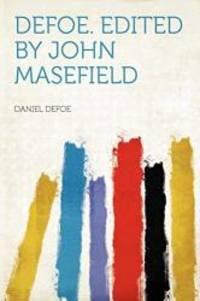 image of Defoe. Edited by John Masefield
