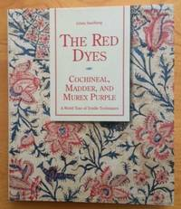 Red Dyes: Cochineal, Madder, and Murex Purple: A World Tour of Textile Techniques