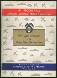 American Merchant Marine Conference Proceedings 1941 Post-War Problems of the United States Maritime Fleet