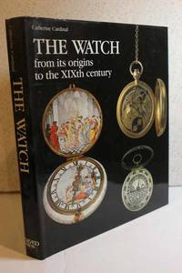 The Watch From its Origins to the Xixth Century