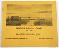 Charles Russell Loomis 1857-1936: Connecticut Journeyman Artist
