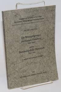 Die Münzprägungen des Hauses Habsburg 1780-1918 und der Bundesrepublik Österreich 1918-1964
