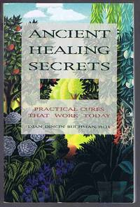 image of Ancient Healing Secrets: Practical Cures That Work Today