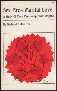Sex, Eros, Marital Love: A Study of Their Psycho-Spiritual Origins by  Gerhard Gollwitzer - Paperback - 1982 - from Diatrope Books and Biblio.com