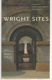 Wright Sites : a Guide to Frank Lloyd Wright Public Places