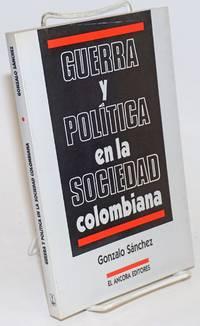 Guerra y Política en la Sociedad Colombiana
