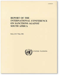 Report of the International Conference on Sanctions Against South Africa, Paris, 20 - 27 May 1981