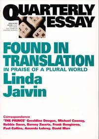 Quarterly Essay  Issue 52 [Found in Translation In Praise of a Plural World]