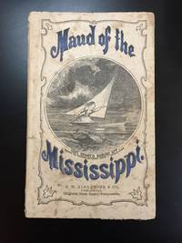 Maud of the Mississippi. A Companion to Pauline of the Potomac. By Wesley Bradshaw [pseudonym] ....