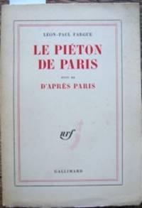 Le Piéton de Paris; suivi de D'après Paris