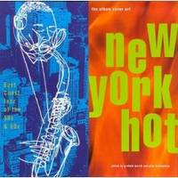 NEW YORK HOT East Coast Jazz of the 50s & 60s, the Album Cover Art