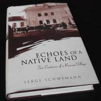 Echoes of a Native Land: Two Centuries of a Russian Village