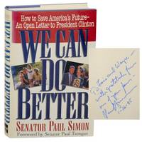 image of We Can Do Better: How To Save America's Future - An Open Letter to President Clinton (Signed First Edition)
