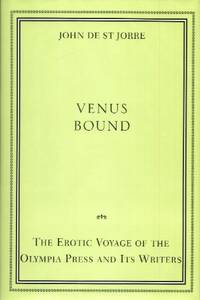 Venus Bound, The Erotic Voyage of the Olympia Press and Its Writers