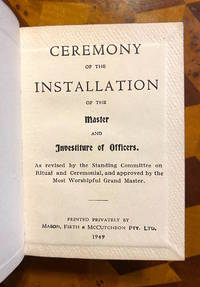 [FREEMASONRY]. Ceremony of the Installation of the Master and Investiture of Officers