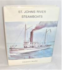 St. Johns River Steamboats by Edward A. Mueller - First Edition - 1986 - from Books About The South and Biblio.com
