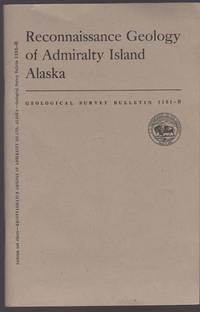 Reconnaissance Geology of Admiralty Island Alaska