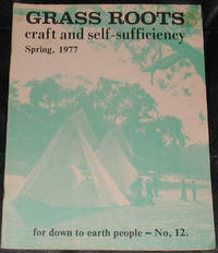 image of Grass Roots.  Craft and Self-Sufficiency for Down to Earth People. No. 12, Spring 1977