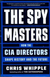 image of The Spy Masters: How The CIA Directors Shape History And The Future