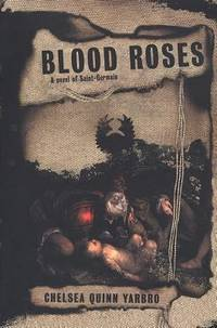 image of Blood Roses : A Novel of the Count Saint-Germain