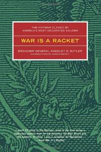 image of War is a Racket: The Antiwar Classic by America's Most Decorated Soldier: The Antiwar Classic by America's Most Decorated General