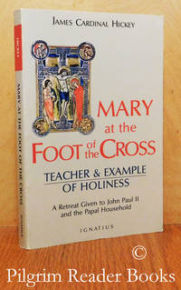 Mary at the Foot of the Cross: Teacher & Example of Holiness. A Retreat  (Spiritual Exercises) Given to John Paul II and the Papal Household.
