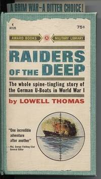 Raiders Of The Deep The Whole Spine-Tingling Story of the German U-Boats  in World War I