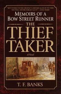 The Thief-Taker : Memoirs of a Bow Street Runner