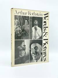 Arthur Rothstein: Words and Pictures