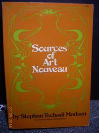 Sources of Art Nouveau by  Stephan Tschudi &  Ragnar Christiphersen Madsen - Paperback - 1976 - from Hammonds Books  (SKU: 107313)