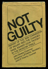 Not Guilty: Report of the Commission of Inquiry Into the Charges Made Against Leon Trotsky in the Moscow Trials