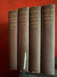 Critical and Miscellaneous Essays - Volumes I - lV