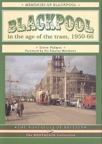 Blackpool: In the Age of the Tram (The Nostalgia Collection)
