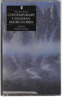 The Faber Book of Contemporary Canadian Short Stories