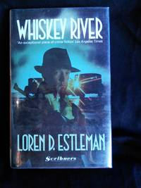 Whiskey River by Loren D. Estleman - Signed First Edition - 1991 - from Mutiny Information Cafe (SKU: 126304)