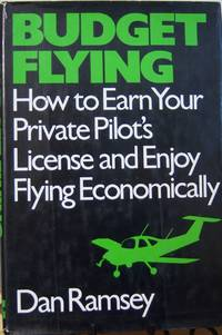 Budget Flying: How to Earn Your Private Pilot License and Enjoy Flying Economically (McGraw-Hill...