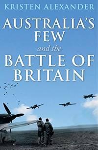 Australias Few & the Battle of Britain