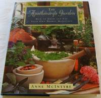 The Apothecary's Garden: How to Grow and Use Your Own Herbal Medicines