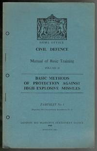 image of Basic Methods of Protection Against High Explosive Missiles (Civil Defence Manual of Basic Training Vol.II Pamphlet No. 5)