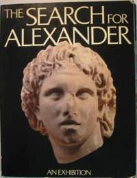 image of The Search for Alexander: An Exhibition . (with the Supplement to the Catalogue)