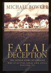 image of Fatal Deception: The Untold Story of Asbestos: Why It Is Still Legal and Still Killing Us