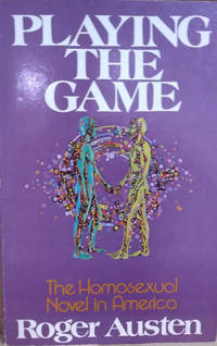 image of Playing the Game:  The Homosexual Novel in America