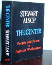 The Center: People and Power in Political Washington
