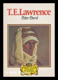 T. E. Lawrence / Peter Brent ; introd. by Elizabeth Longford